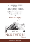 The Northern Fells : A Pictorial Guide to the Lakeland Fells - Book