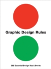 Graphic Design Rules : 365 Essential Design Dos and Don'ts - Book