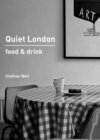 Quiet London: Food & Drink - Book