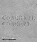 Concrete Concept : Brutalist Buildings Around the World - Book