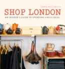 Shop London : An insider's guide to spending like a local - Book