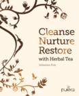 Cleanse, Nurture, Restore with Herbal Tea - Book