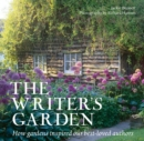 The Writer's Garden : How Gardens Inspired Our Best-Loved Authors - Book