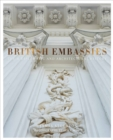 British Embassies : Their Diplomatic and Architectural History - Book