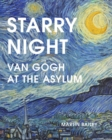 Starry Night : Van Gogh at the Asylum - Book
