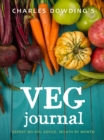 Charles Dowding's Veg Journal : Expert no-dig advice, month by month - Book