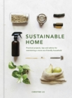 Sustainable Home : Practical projects, tips and advice for maintaining a more eco-friendly household - Book