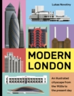 Modern London : An illustrated tour of London's cityscape from the 1920s to the present day - Book