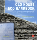 Old House Eco Handbook : A Practical Guide to Retrofitting for Energy Efficiency and Sustainability - Book