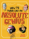 How to Think Like an Absolute Genius - Book