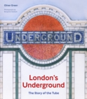 London's Underground : The Story of the Tube - Book