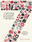 The Seven Culinary Wonders of the World : A History of Pork, Honey, Salt, Chilli, Rice, Cacao and Tomato - Book