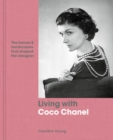 Living with Coco Chanel : The homes and landscapes that shaped the designer - Book