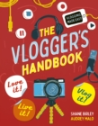 The Vlogger's Handbook : Love it! Live it! Vlog it! - Book