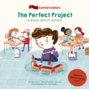 The Perfect Project : A Book about Autism - Book