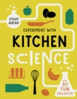 Experiment with Kitchen Science : Fun projects to try at home - Book