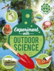 Experiment with Outdoor Science : Fun projects to try at home - Book