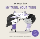 My Turn, Your Turn : A Story About Sharing - Book