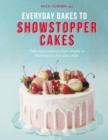 Everyday Bakes to Showstopper Cakes - Book
