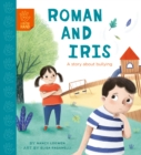 Roman and Iris : A Story about Bullying - Book