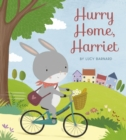 Hurry Home, Harriet : A Birthday Story - Book