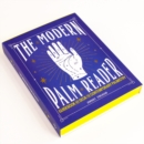 The Modern Palm Reader : Reading Digits, Prints and Patterns to Reveal Personality - Book