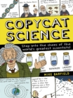 Copycat Science : Step into the shoes of the world's greatest scientists - Book