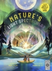 Glow in the Dark: Nature's Light Spectacular : 12 stunning scenes of Earth's greatest shows - Book