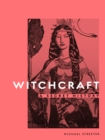 Witchcraft : A Secret History - Book