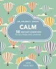 Calm : 50 mindfulness exercises to de-stress wherever you are - Book