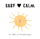 Baby Loves Calm : An ABC of Mindfulness - Book