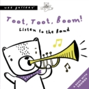 Toot, Toot, Boom! Listen To The Band : A Book with Sounds - Book
