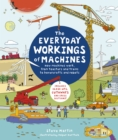 The Everyday Workings of Machines : How machines work, from toasters and trains to hovercrafts and robots - Book