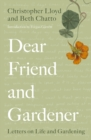 Dear Friend and Gardener : Letters on Life and Gardening - Book