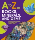 A to Z of Rocks, Minerals and Gems - Book