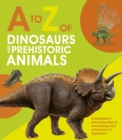 A to Z of Dinosaurs and Prehistoric Animals - Book