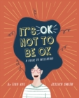 It's OK Not to Be OK : A Guide to Wellbeing - Book