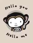 Hello You, Hello Me : A Soft Daytime Book With Mirrors - Book