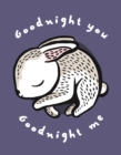 Goodnight You, Goodnight Me : A Soft Bedtime Book With Mirrors - Book