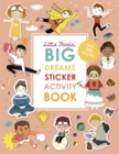 Little People, BIG DREAMS Sticker Activity Book : With over 100 stickers - Book