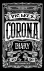 Vic Lee's Corona Diary : A personal illustrated journal of the COVID-19 pandemic of 2020 - Book