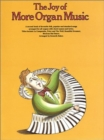 The Joy Of More Organ Music - Book