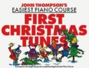 John Thompson's Piano Course First Christmas Tunes : First Christmas Tunes - Book