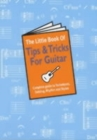 The Little Book Of Tips And Tricks For Guitar - Book