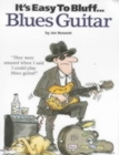 It's Easy To Bluff... Blues Guitar - Book