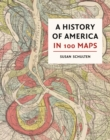 A History of America in 100 Maps - Book