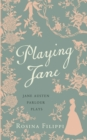 Playing Jane Austen : Parlour Plays for Drawing-Room Performance - Book