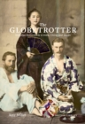 The Globetrotter : Victorian Excursions in India, China and Japan - Book