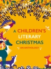 A Children's Literary Christmas : An Anthology - Book