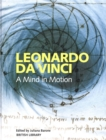 Leonardo da Vinci : A Mind in Motion - Book